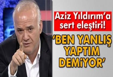 Ahmet Çakar'dan Aziz Yıldırım'a: 'Ben yanlış yaptım demiyor'